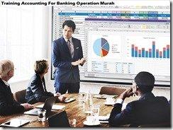 training akuntansi untuk operasi perbankan murah